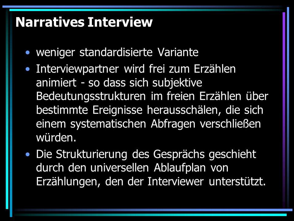 Narratives Interview weniger standardisierte Variante