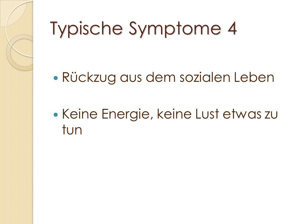 Typische Symptome 4 Rückzug aus dem sozialen Leben
