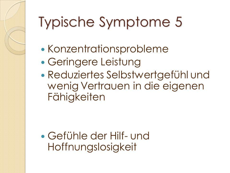 Typische Symptome 5 Konzentrationsprobleme Geringere Leistung