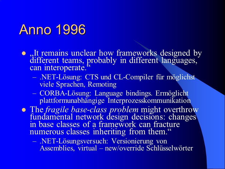 "Anno 1996 ""It remains unclear how frameworks designed by different teams, probably in different languages, can interoperate."
