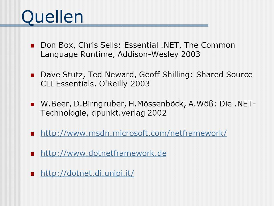 Quellen Don Box, Chris Sells: Essential .NET, The Common Language Runtime, Addison-Wesley 2003.