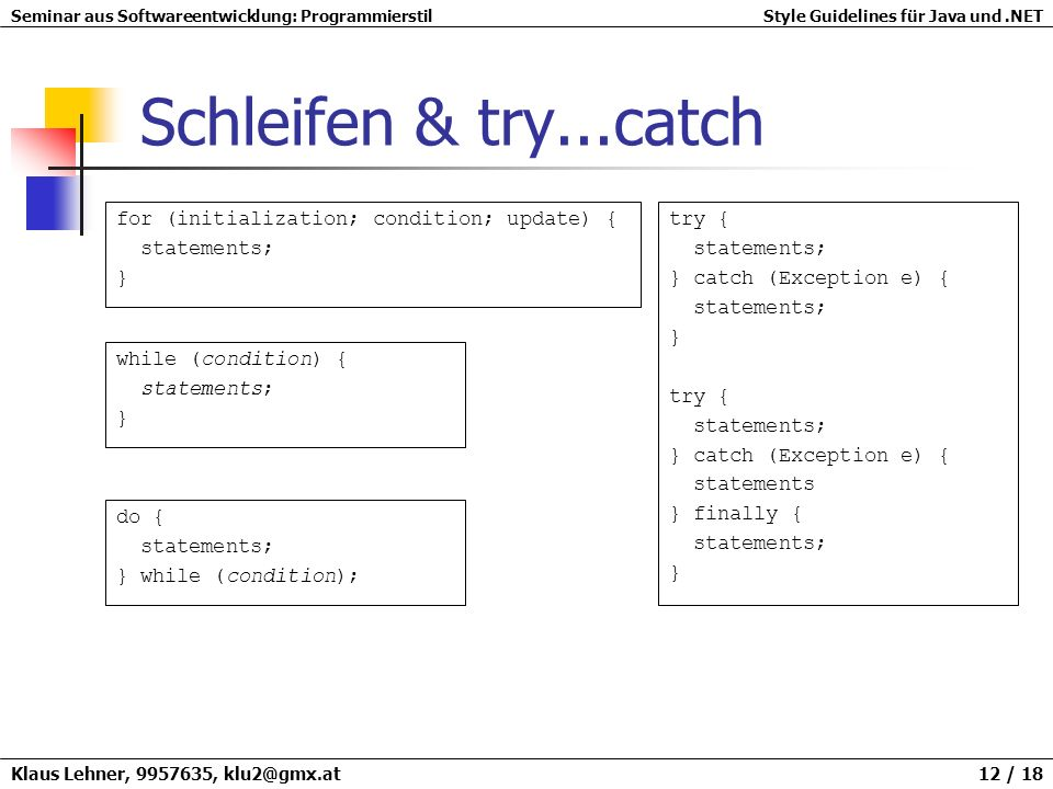 Schleifen & try...catch for (initialization; condition; update) {