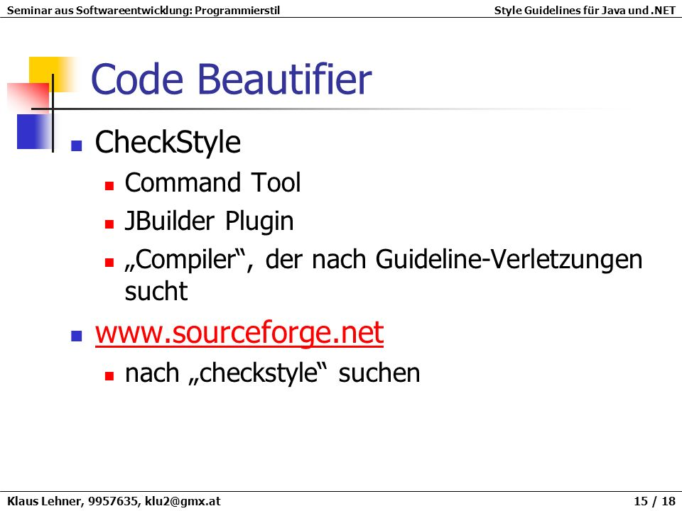Code Beautifier CheckStyle www.sourceforge.net Command Tool