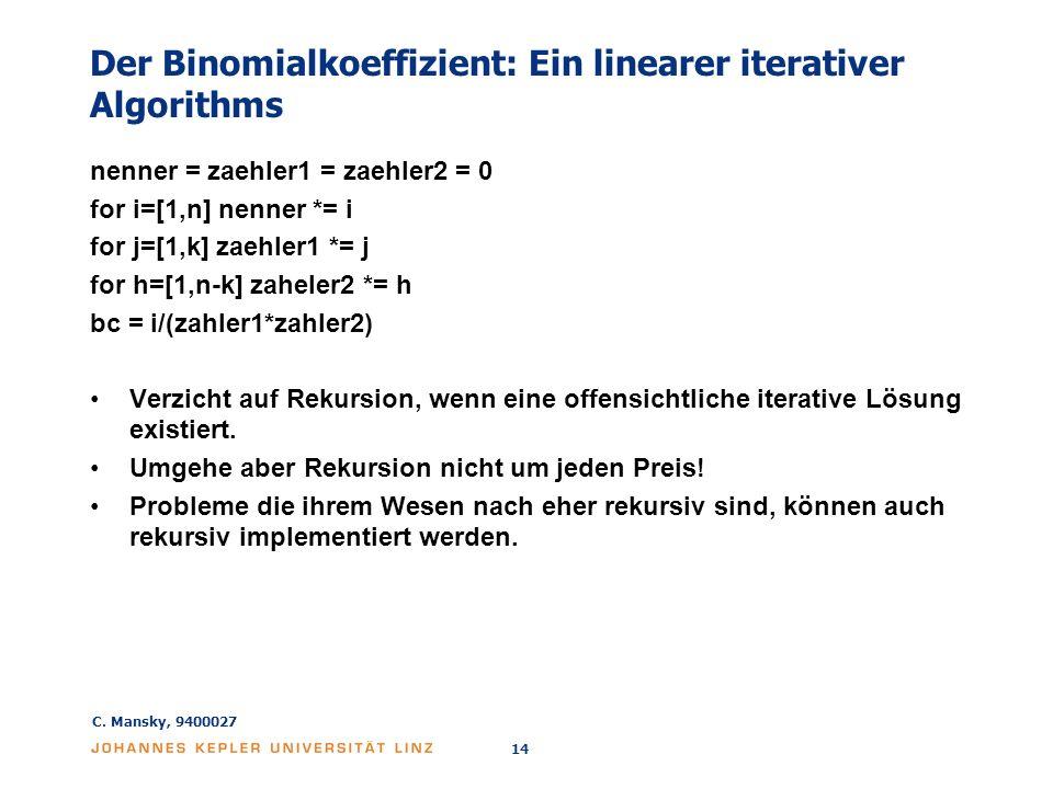 Der Binomialkoeffizient: Ein linearer iterativer Algorithms