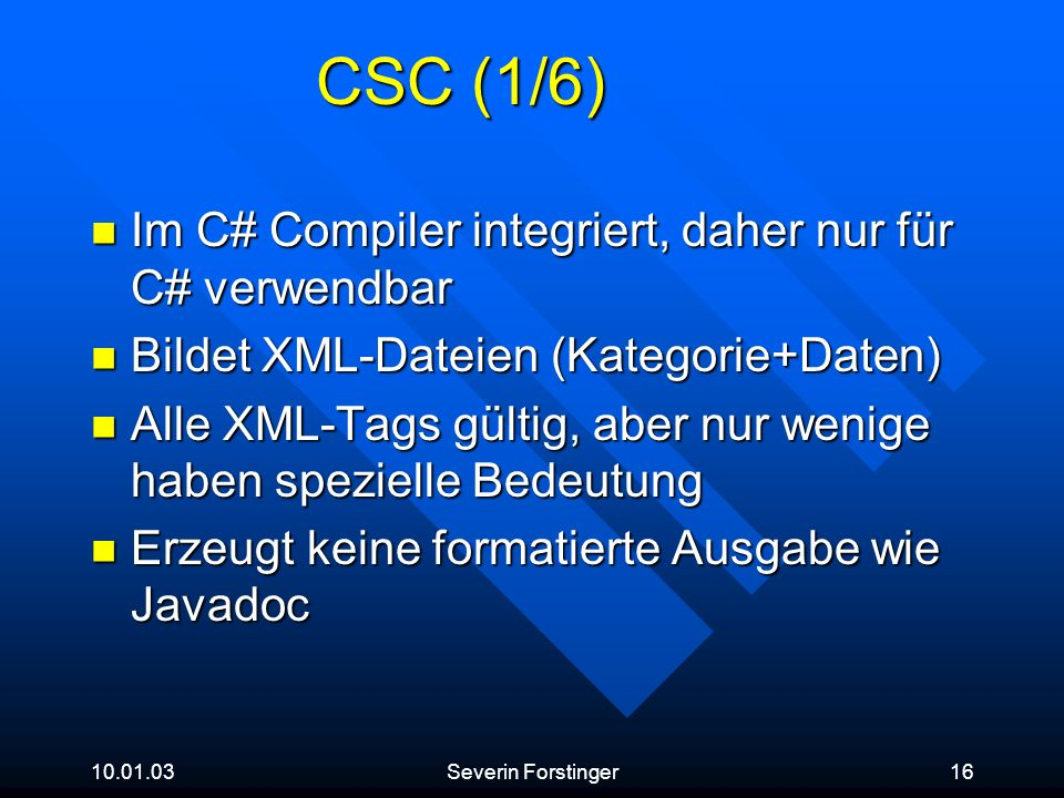 CSC (1/6) Im C# Compiler integriert, daher nur für C# verwendbar