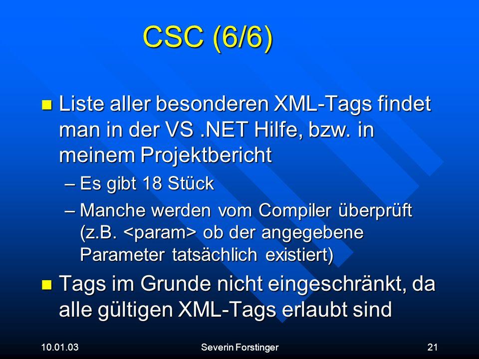 CSC (6/6) Liste aller besonderen XML-Tags findet man in der VS .NET Hilfe, bzw. in meinem Projektbericht.