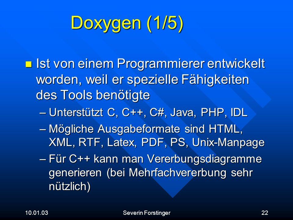 Doxygen (1/5) Ist von einem Programmierer entwickelt worden, weil er spezielle Fähigkeiten des Tools benötigte.