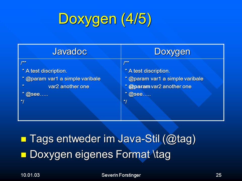 Doxygen (4/5) Tags entweder im Java-Stil (@tag)