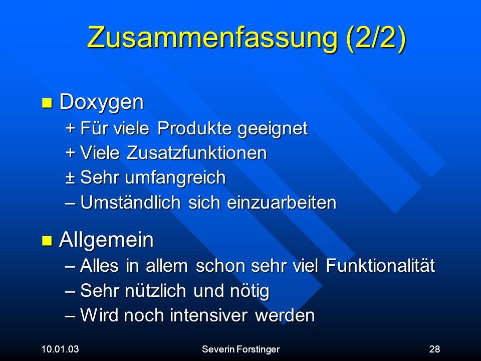 Zusammenfassung (2/2) Doxygen Allgemein Für viele Produkte geeignet