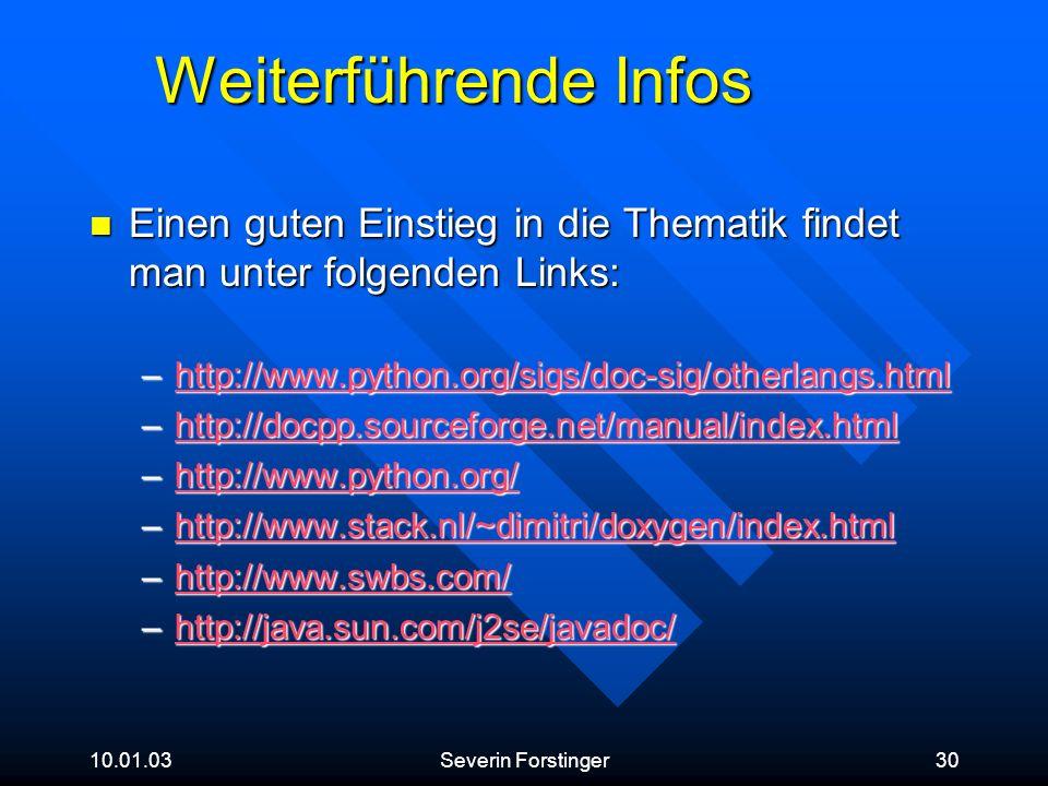 Weiterführende Infos Einen guten Einstieg in die Thematik findet man unter folgenden Links: http://www.python.org/sigs/doc-sig/otherlangs.html.