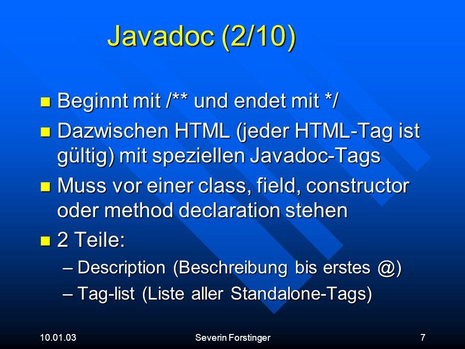 Javadoc (2/10) Beginnt mit /** und endet mit */