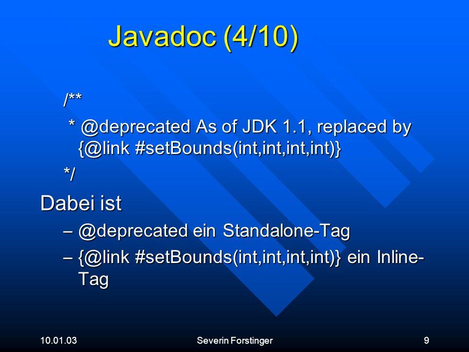 Javadoc (4/10) Dabei ist /**