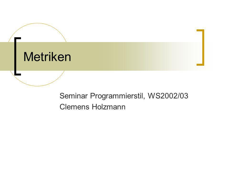 Seminar Programmierstil, WS2002/03 Clemens Holzmann