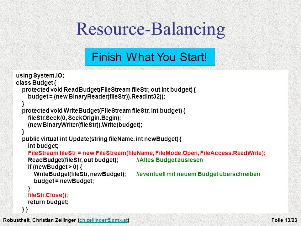 Resource-Balancing Finish What You Start! using System.IO;