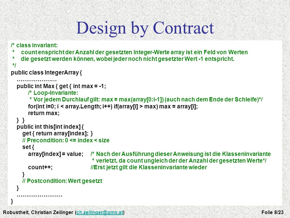 Design by Contract /* class invariant: