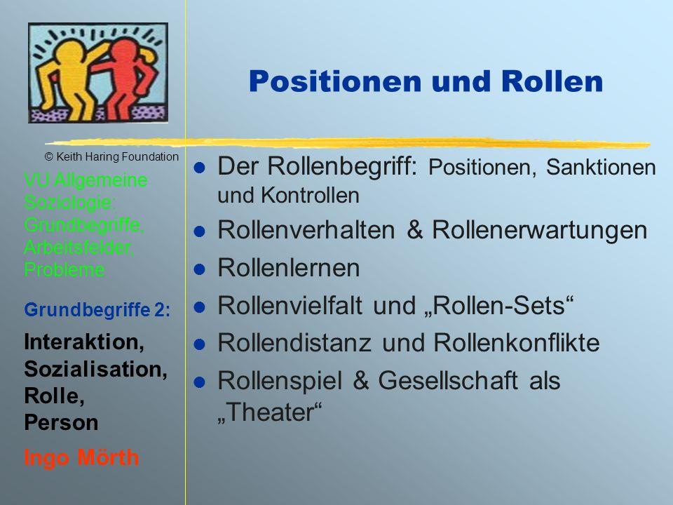 Positionen und Rollen Der Rollenbegriff: Positionen, Sanktionen und Kontrollen. Rollenverhalten & Rollenerwartungen.