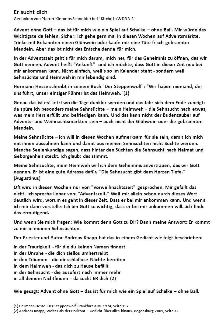 Er sucht dich Gedanken von Pfarrer Klemens Schneider bei Kirche in WDR 3-5 Advent ohne Gott – das ist für mich wie ein Spiel auf Schalke – ohne Ball.
