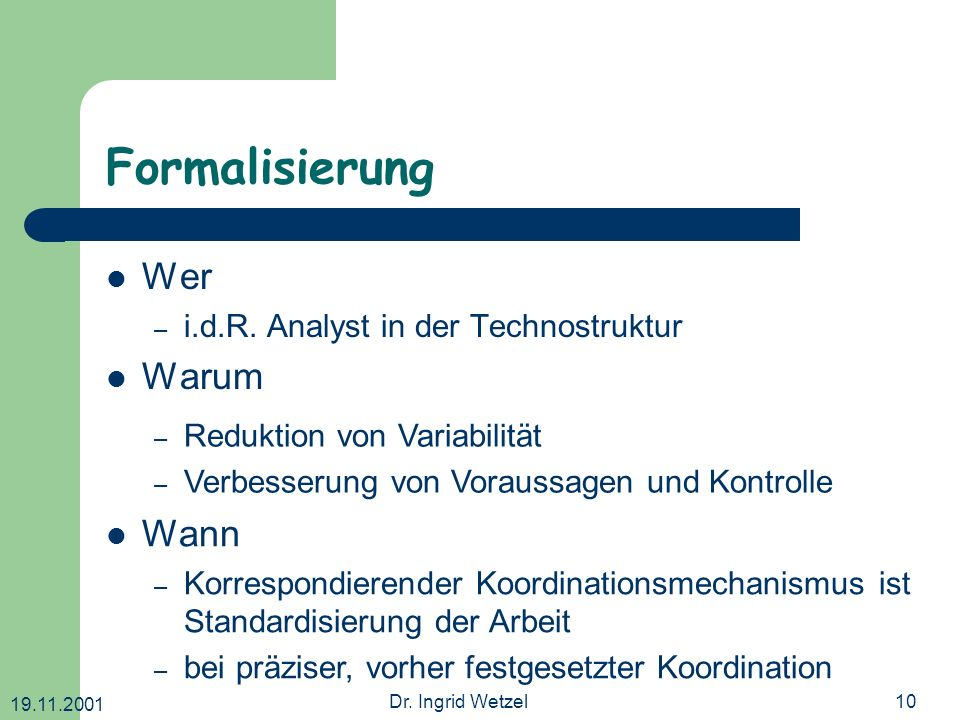 Formalisierung Wer Warum Wann i.d.R. Analyst in der Technostruktur