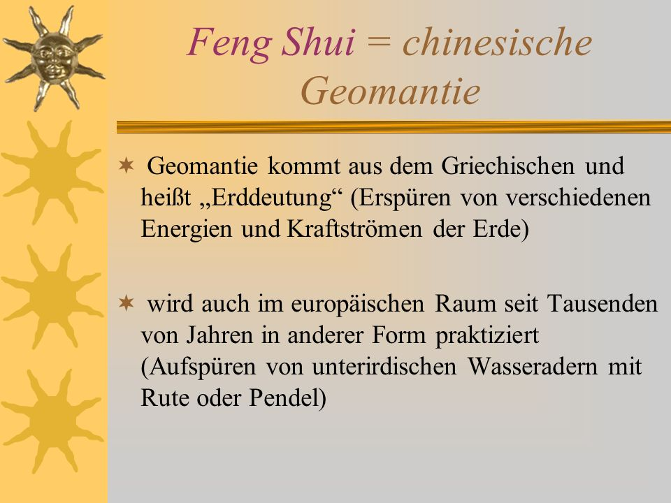 Feng Shui = chinesische Geomantie