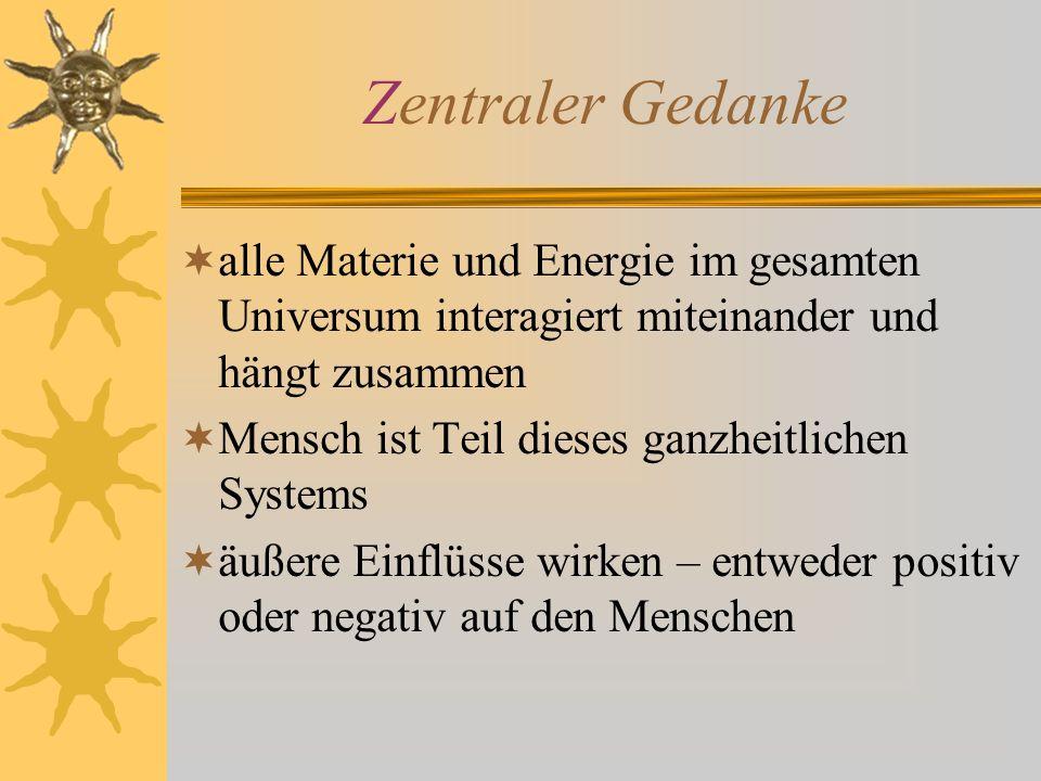 Zentraler Gedanke alle Materie und Energie im gesamten Universum interagiert miteinander und hängt zusammen.