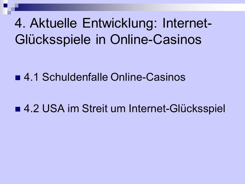4. Aktuelle Entwicklung: Internet- Glücksspiele in Online-Casinos