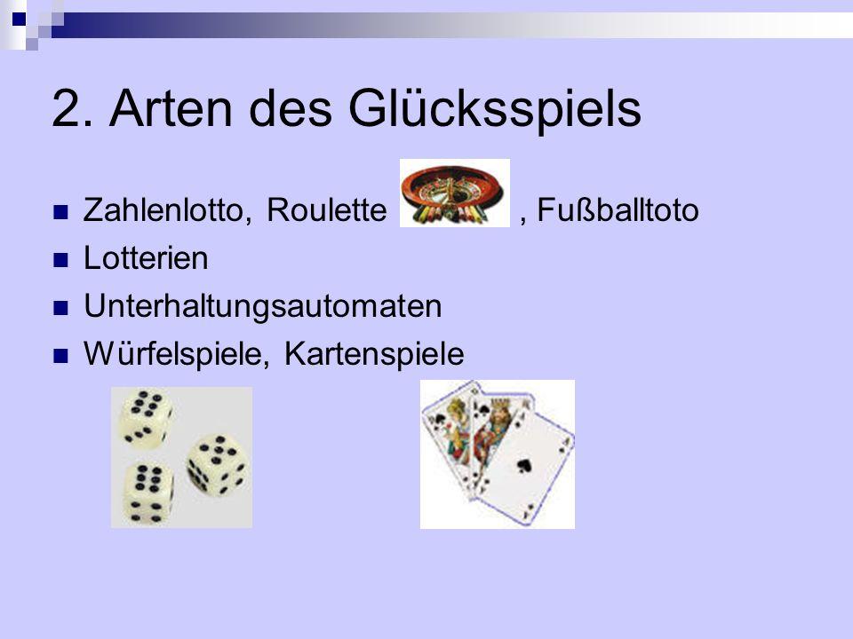 2. Arten des Glücksspiels