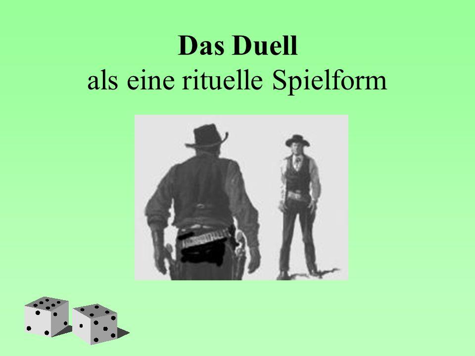 Das Duell als eine rituelle Spielform