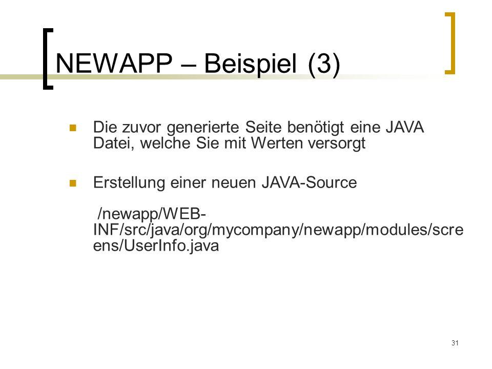 NEWAPP – Beispiel (3) Die zuvor generierte Seite benötigt eine JAVA Datei, welche Sie mit Werten versorgt.