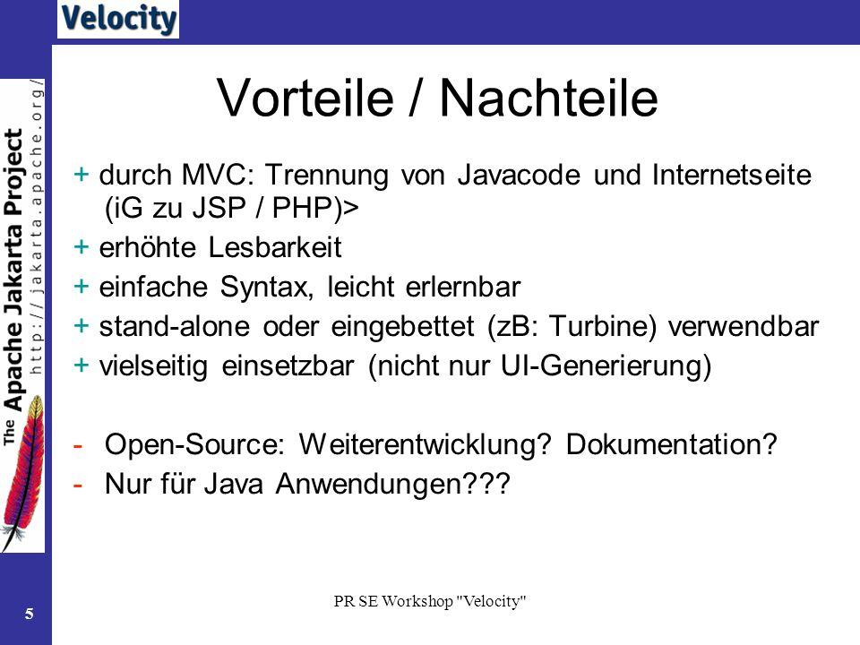 Vorteile / Nachteile + durch MVC: Trennung von Javacode und Internetseite (iG zu JSP / PHP)> + erhöhte Lesbarkeit.