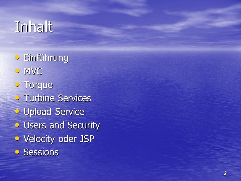 Inhalt Einführung MVC Torque Turbine Services Upload Service