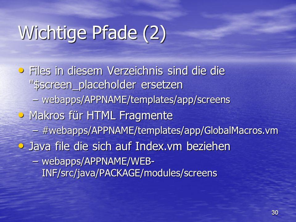 Wichtige Pfade (2) Files in diesem Verzeichnis sind die die $screen_placeholder ersetzen. webapps/APPNAME/templates/app/screens.