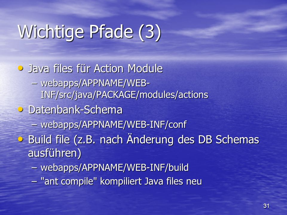 Wichtige Pfade (3) Java files für Action Module Datenbank-Schema