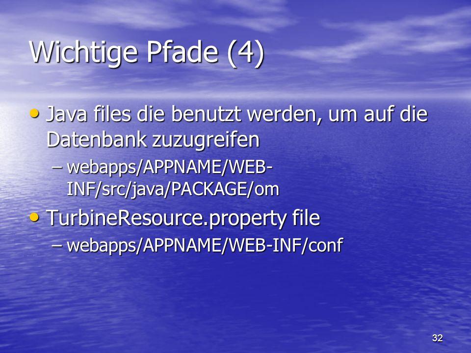 Wichtige Pfade (4) Java files die benutzt werden, um auf die Datenbank zuzugreifen. webapps/APPNAME/WEB-INF/src/java/PACKAGE/om.