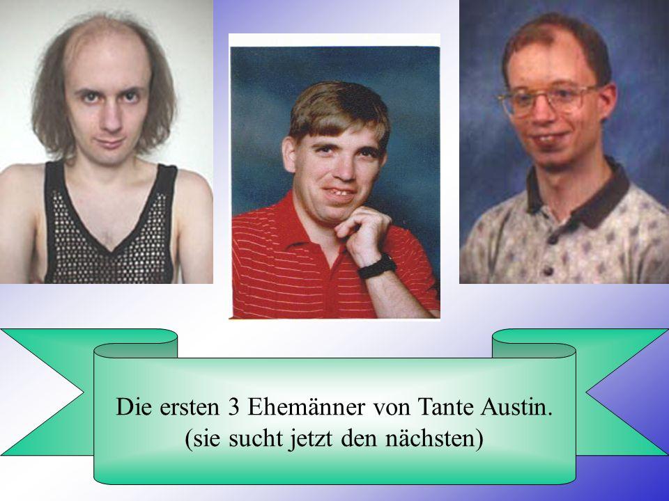 Die ersten 3 Ehemänner von Tante Austin.