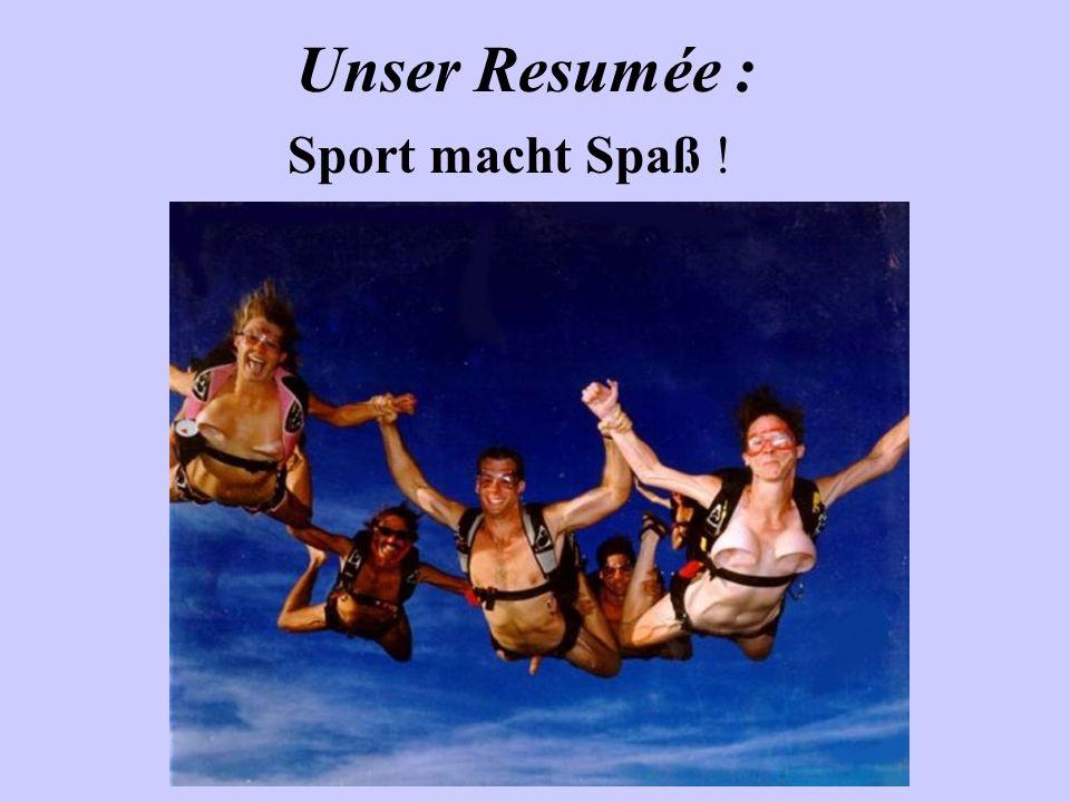 Unser Resumée : Sport macht Spaß !
