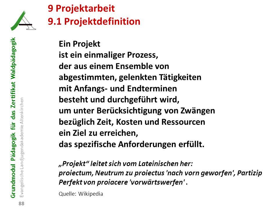 9 Projektarbeit 9.1 Projektdefinition Ein Projekt