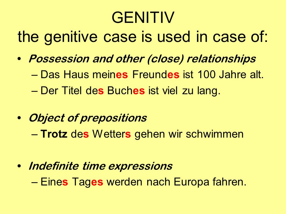 GENITIV the genitive case is used in case of: