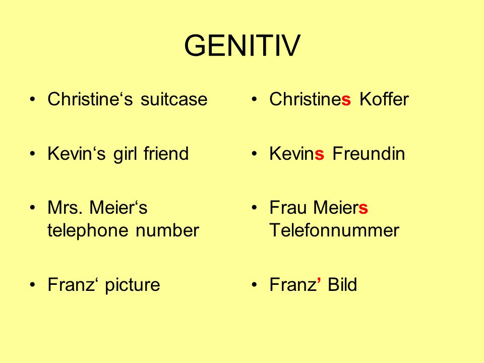 GENITIV Christine's suitcase Kevin's girl friend