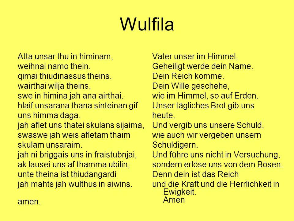 Wulfila Atta unsar thu in himinam, weihnai namo thein.