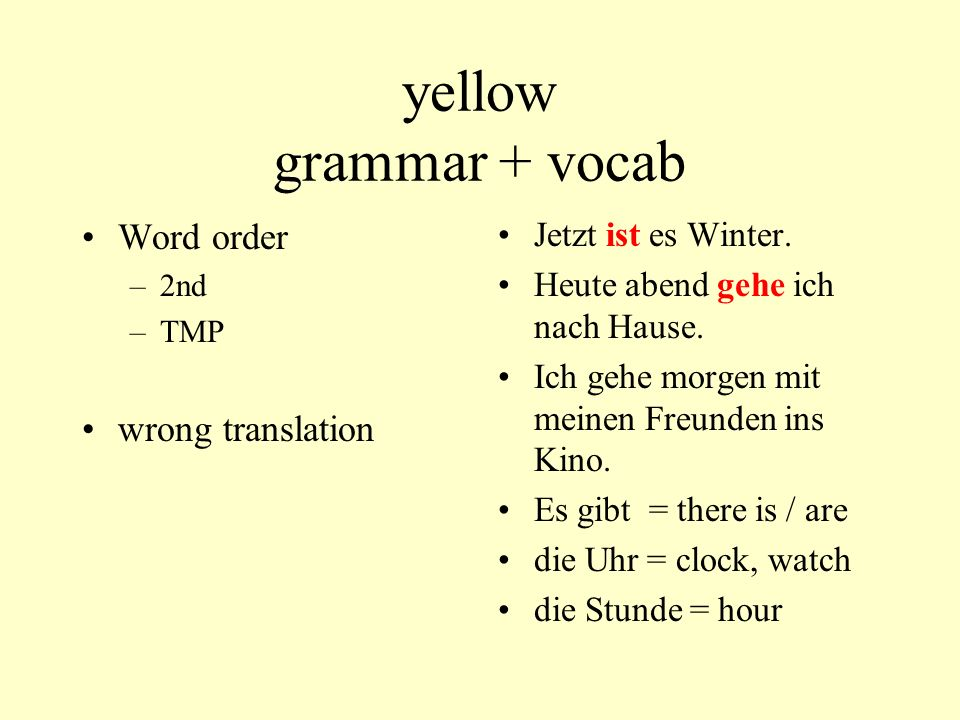 yellow grammar + vocab Word order wrong translation