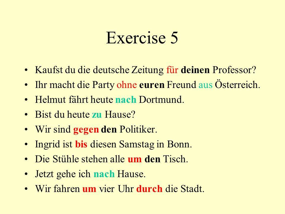 Exercise 5 Kaufst du die deutsche Zeitung für deinen Professor