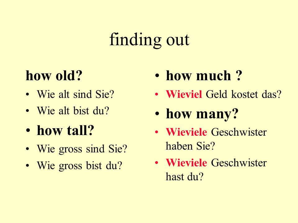 finding out how old how tall how much how many Wie alt sind Sie