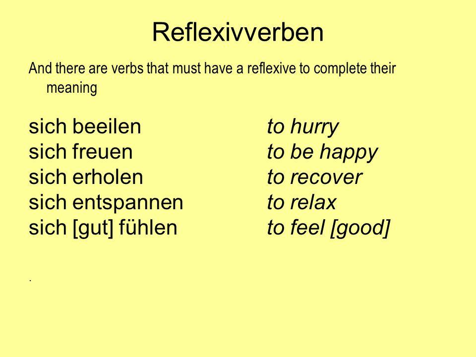 Reflexivverben sich beeilen to hurry sich freuen to be happy
