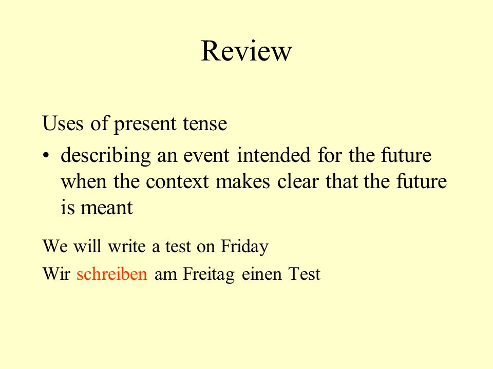 Review Uses of present tense