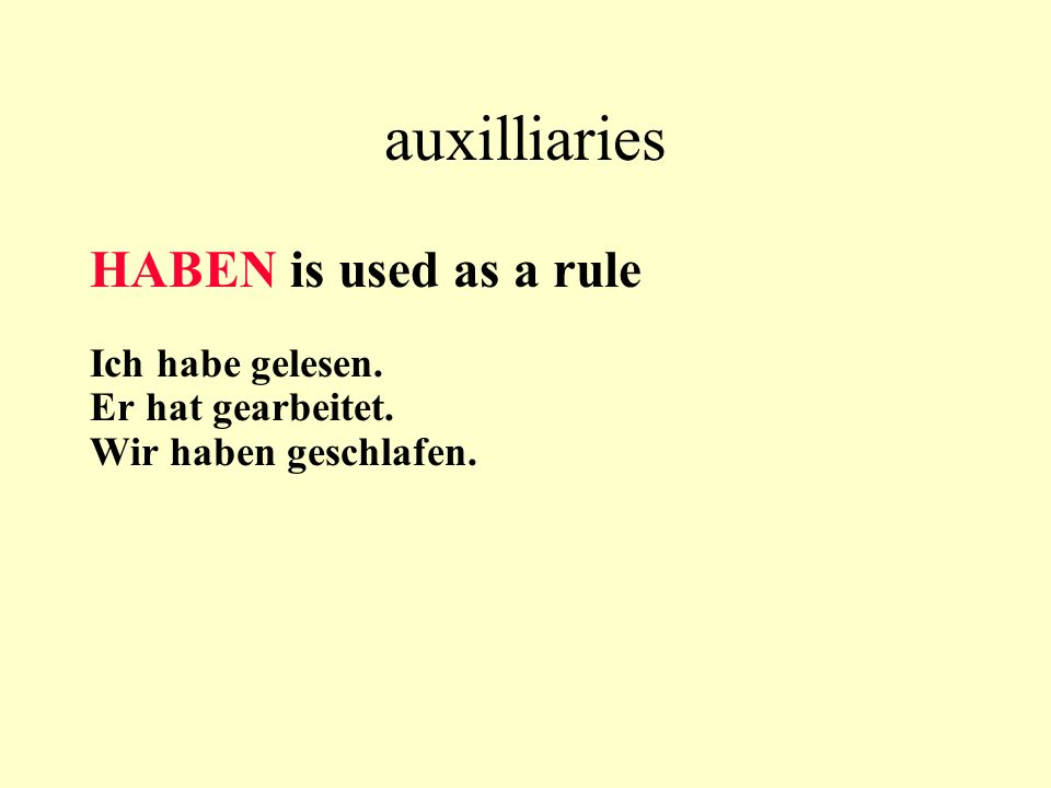 auxilliaries HABEN is used as a rule Ich habe gelesen.