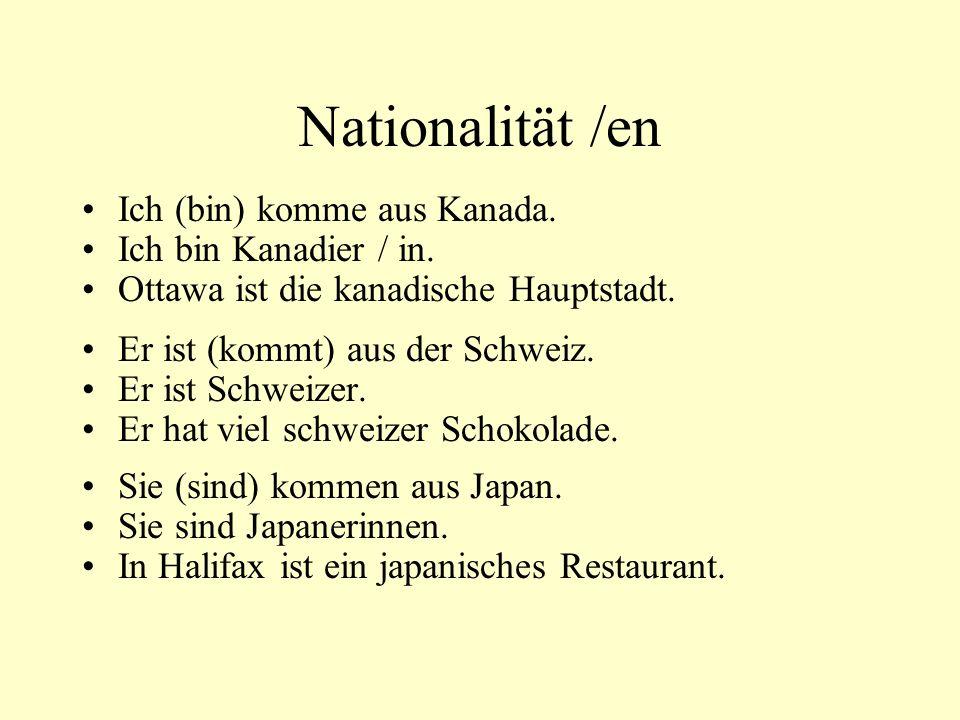 Nationalität /en Ich (bin) komme aus Kanada. Ich bin Kanadier / in.