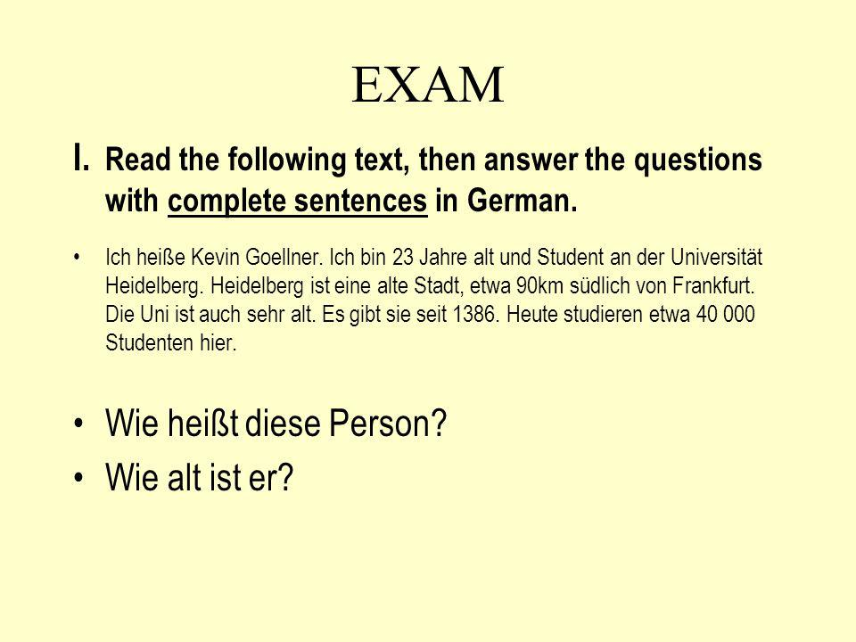 EXAM I. Read the following text, then answer the questions with complete sentences in German.