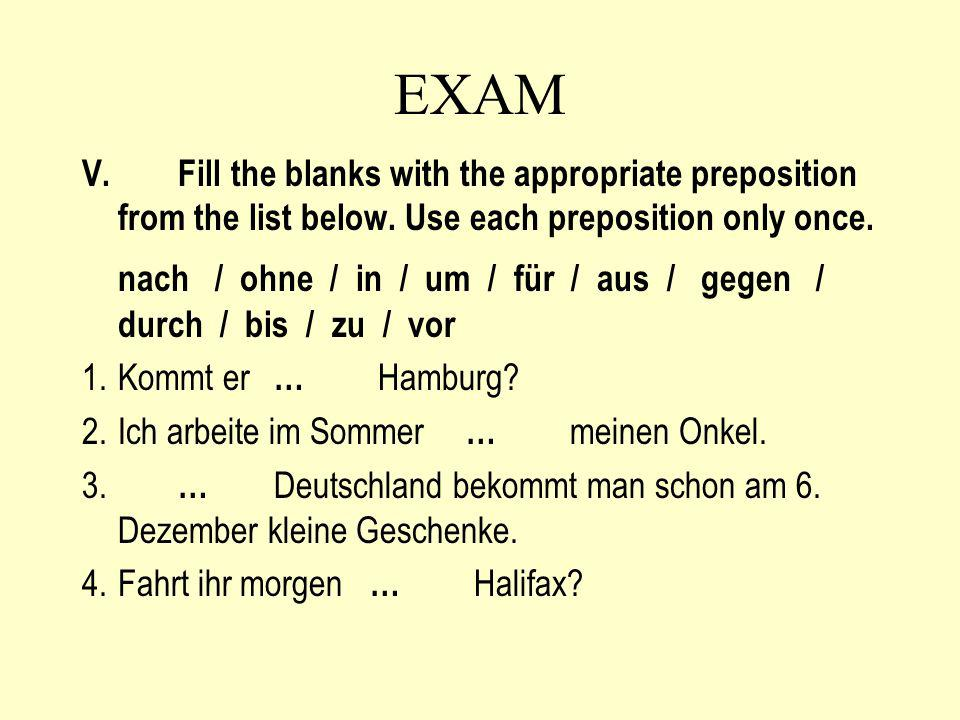 EXAM V. Fill the blanks with the appropriate preposition from the list below. Use each preposition only once.