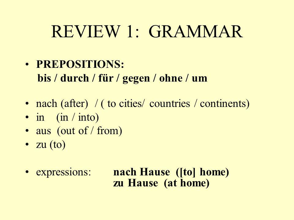 REVIEW 1: GRAMMAR PREPOSITIONS: