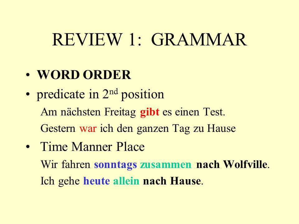 REVIEW 1: GRAMMAR WORD ORDER predicate in 2nd position